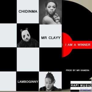 Lamboginny - I Am A Winner ft. Mr Clayy & Chidinma